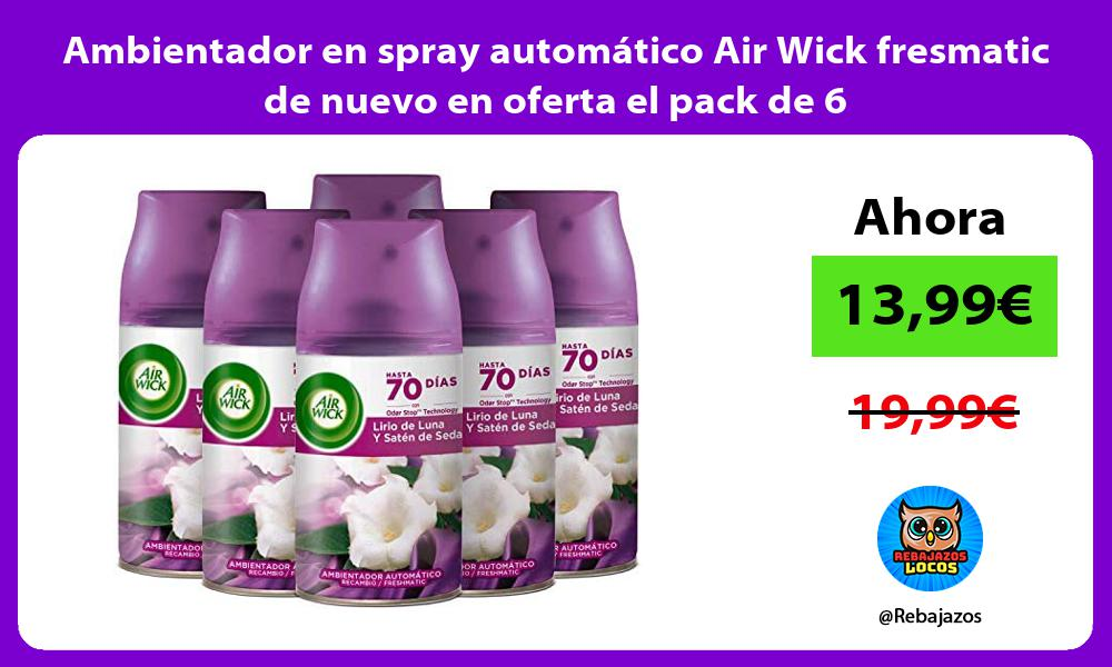 Ambientador en spray automatico Air Wick fresmatic de nuevo en oferta el pack de 6
