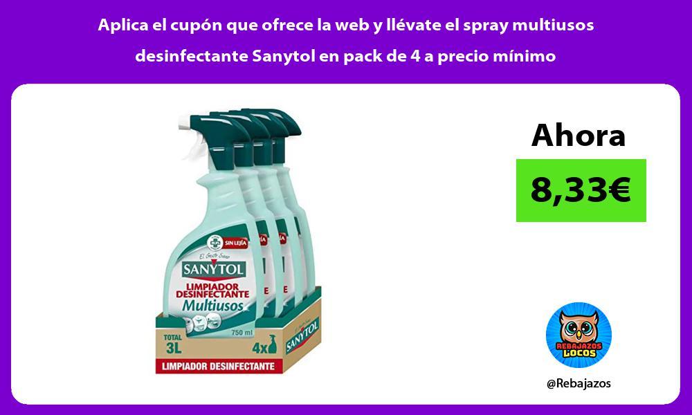 Aplica el cupon que ofrece la web y llevate el spray multiusos desinfectante Sanytol en pack de 4 a precio minimo