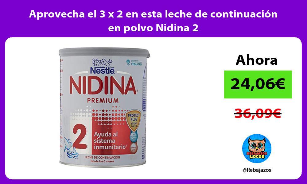 Aprovecha el 3 x 2 en esta leche de continuacion en polvo Nidina 2