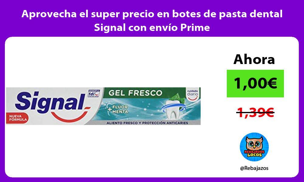 Aprovecha el super precio en botes de pasta dental Signal con envio Prime