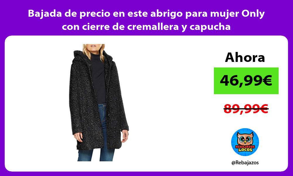 Bajada de precio en este abrigo para mujer Only con cierre de cremallera y capucha