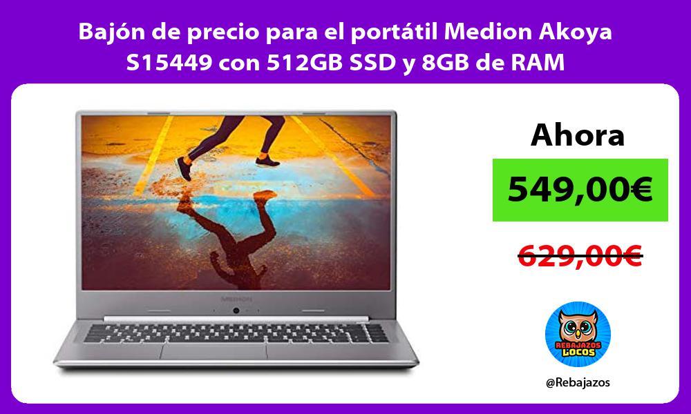Bajon de precio para el portatil Medion Akoya S15449 con 512GB SSD y 8GB de RAM