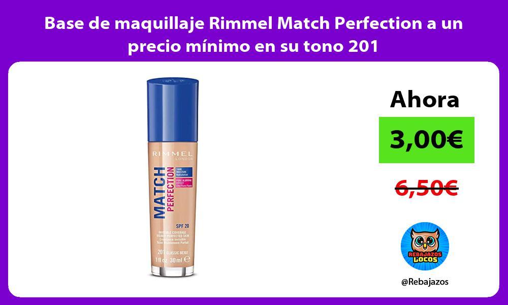 Base de maquillaje Rimmel Match Perfection a un precio minimo en su tono 201