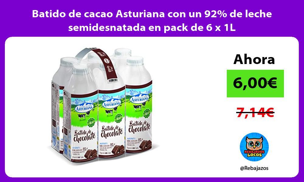Batido de cacao Asturiana con un 92 de leche semidesnatada en pack de 6 x 1L