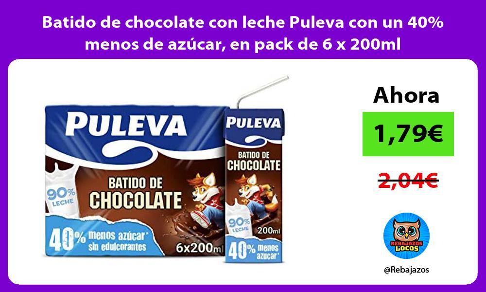 Batido de chocolate con leche Puleva con un 40 menos de azucar en pack de 6 x 200ml