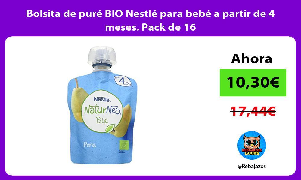 Bolsita de pure BIO Nestle para bebe a partir de 4 meses Pack de 16