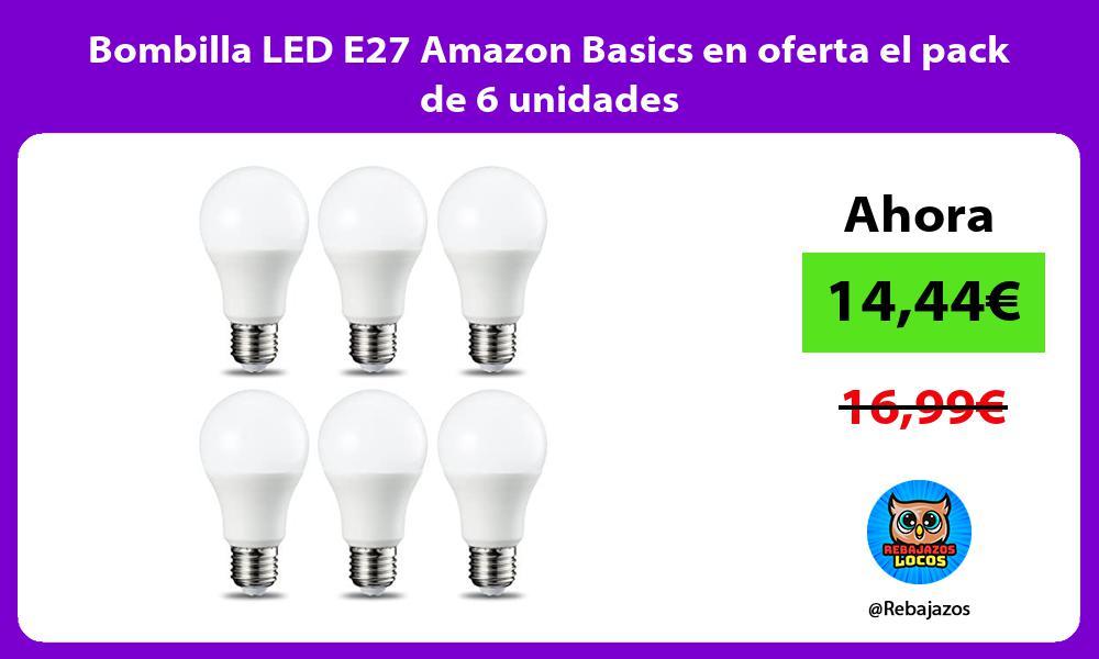 Bombilla LED E27 Amazon Basics en oferta el pack de 6 unidades