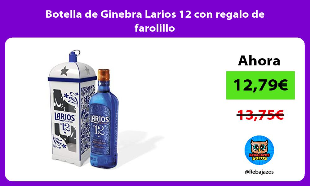 Botella de Ginebra Larios 12 con regalo de farolillo