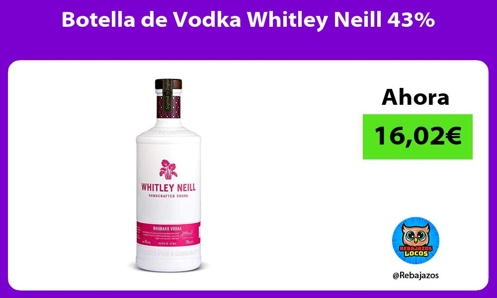 Botella de Vodka Whitley Neill 43