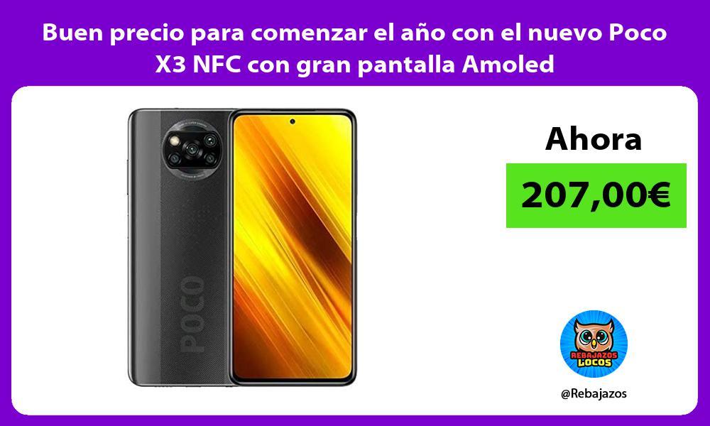 Buen precio para comenzar el ano con el nuevo Poco X3 NFC con gran pantalla Amoled