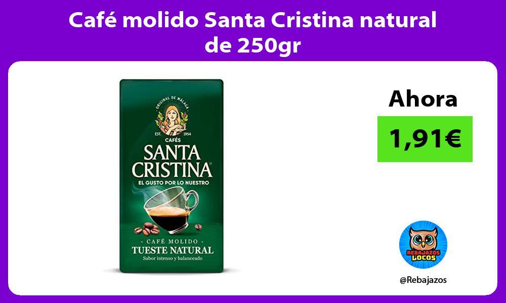 Cafe molido Santa Cristina natural de 250gr