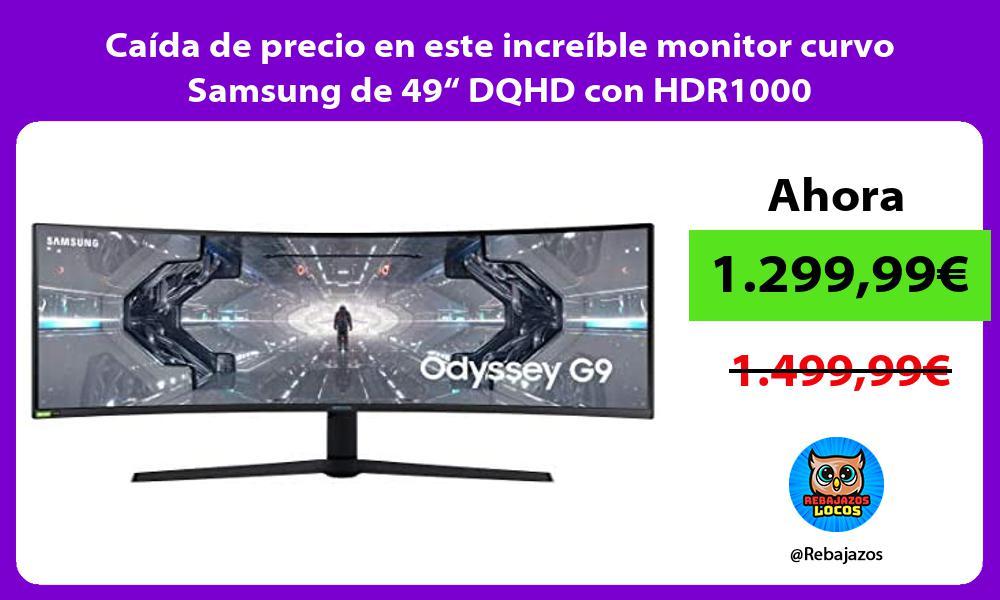 Caida de precio en este increible monitor curvo Samsung de 49 DQHD con HDR1000