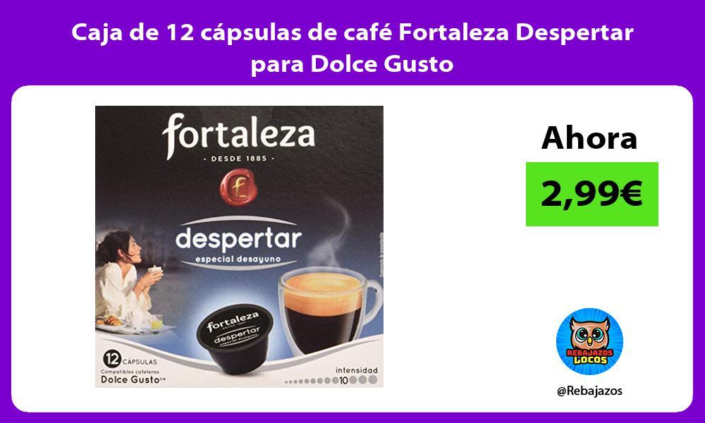 Caja de 12 capsulas de cafe Fortaleza Despertar para Dolce Gusto