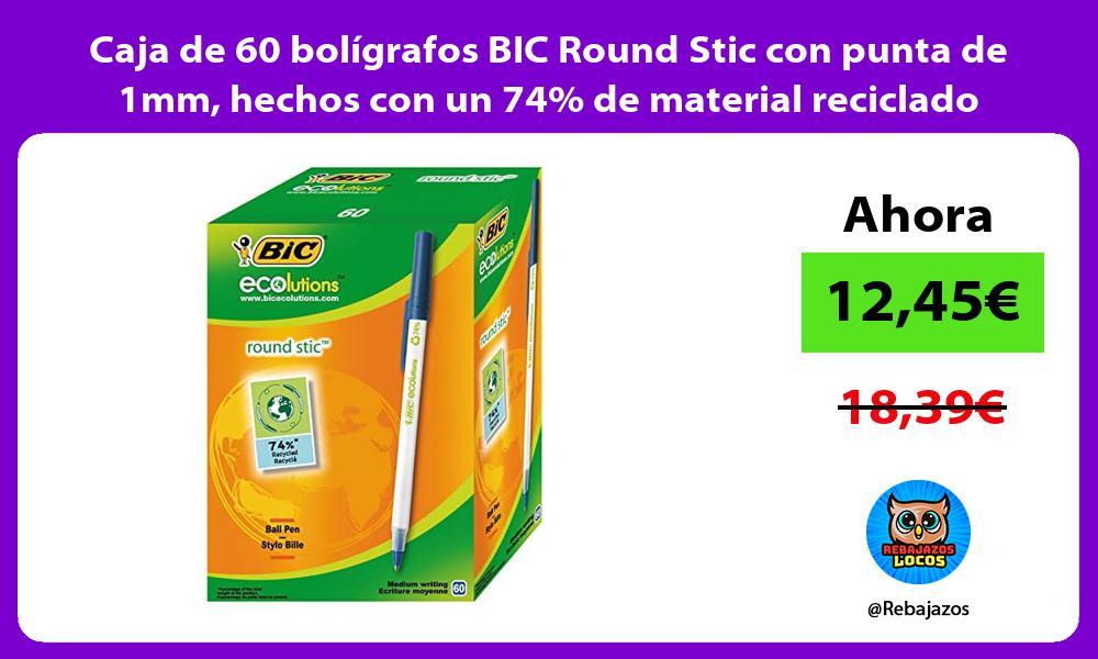 Caja de 60 boligrafos BIC Round Stic con punta de 1mm hechos con un 74 de material reciclado