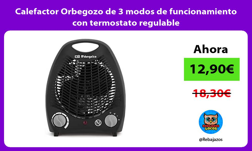 Calefactor Orbegozo de 3 modos de funcionamiento con termostato regulable