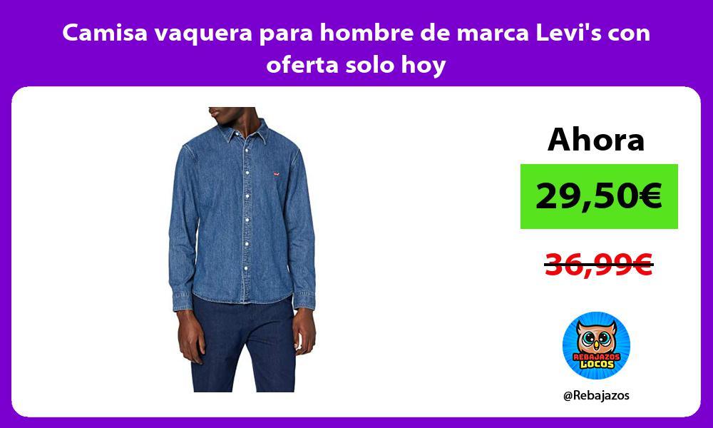 Camisa vaquera para hombre de marca Levis con oferta solo hoy