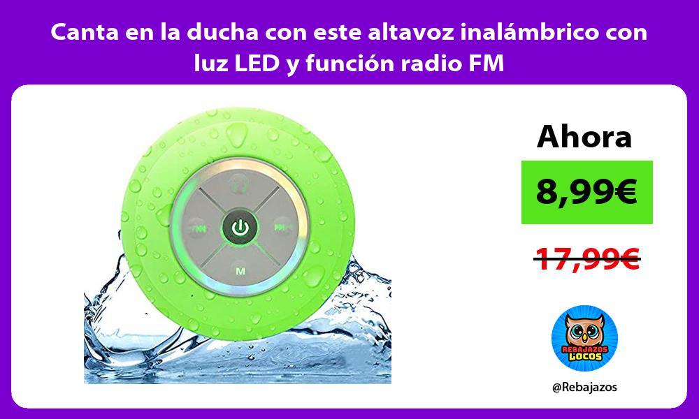 Canta en la ducha con este altavoz inalambrico con luz LED y funcion radio FM