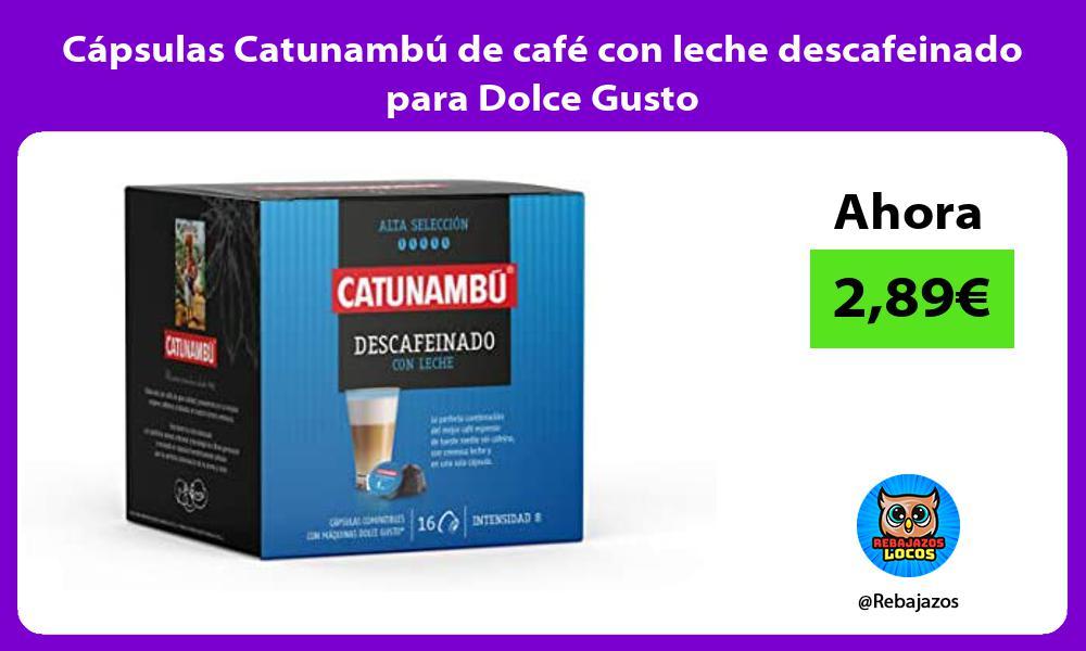 Capsulas Catunambu de cafe con leche descafeinado para Dolce Gusto