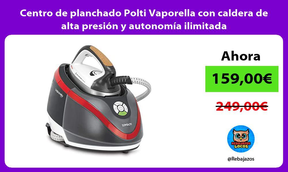 Centro de planchado Polti Vaporella con caldera de alta presion y autonomia ilimitada