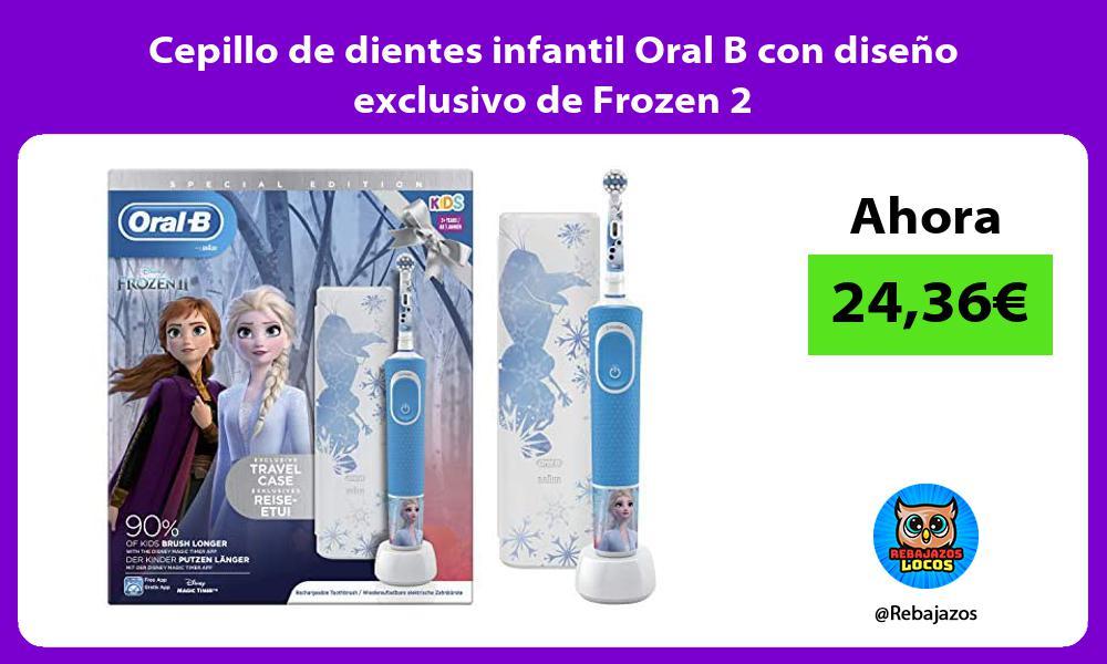 Cepillo de dientes infantil Oral B con diseno exclusivo de Frozen 2