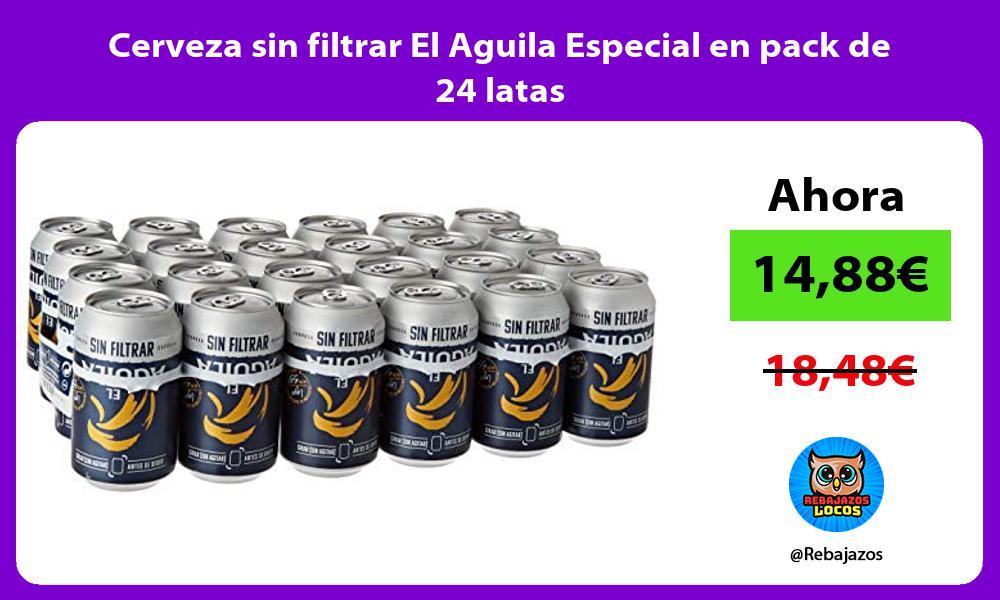 Cerveza sin filtrar El Aguila Especial en pack de 24 latas