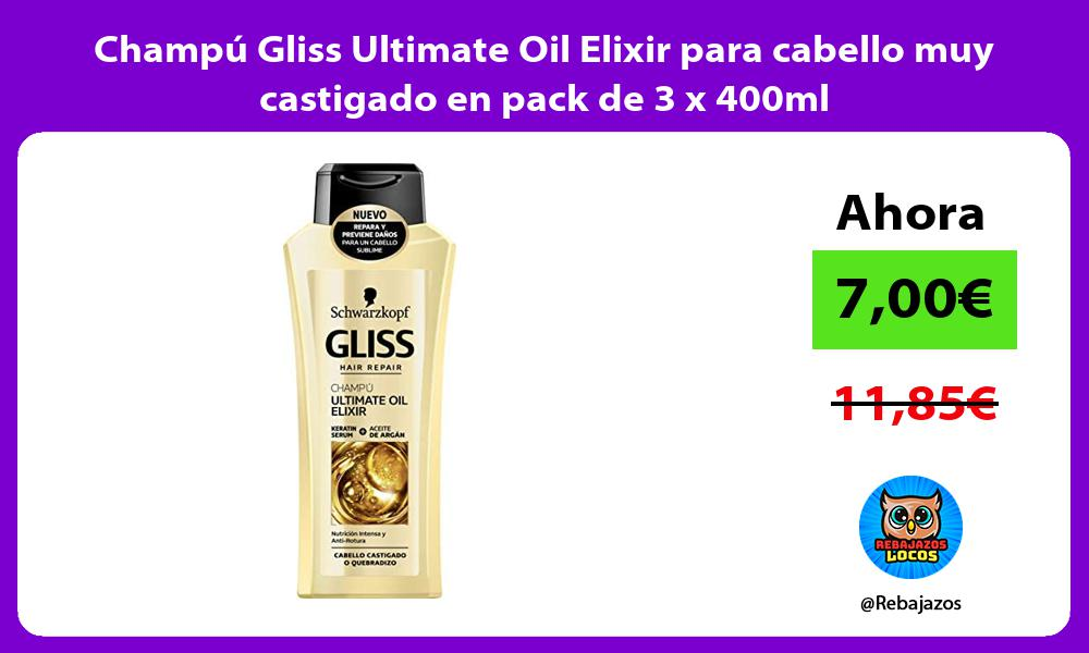 Champu Gliss Ultimate Oil Elixir para cabello muy castigado en pack de 3 x 400ml