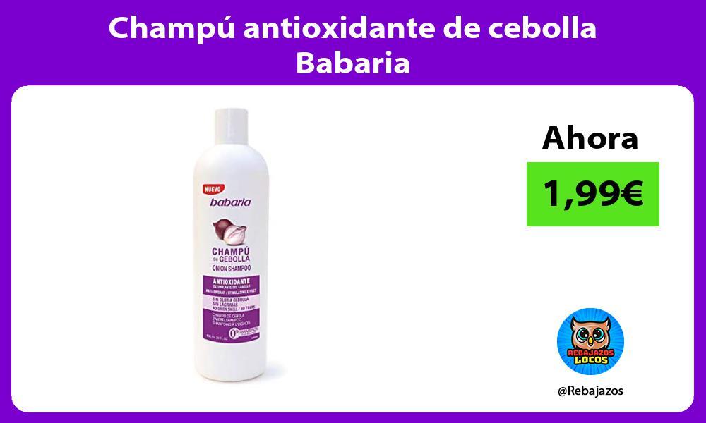 Champu antioxidante de cebolla Babaria