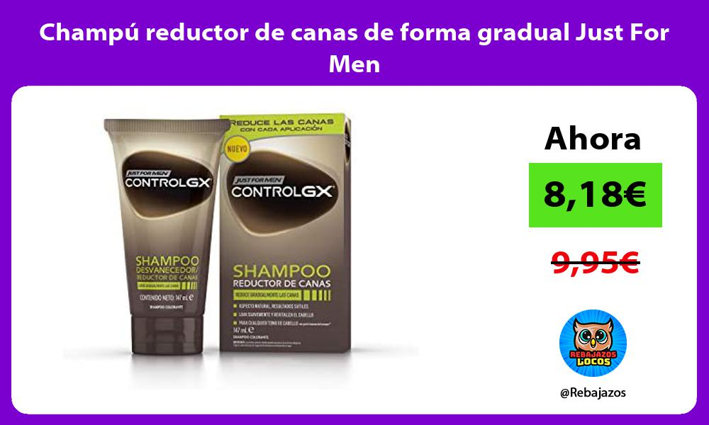 Champu reductor de canas de forma gradual Just For Men
