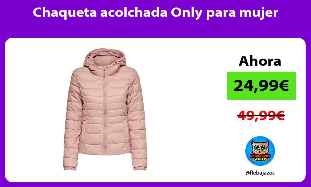 Chaqueta acolchada Only para mujer