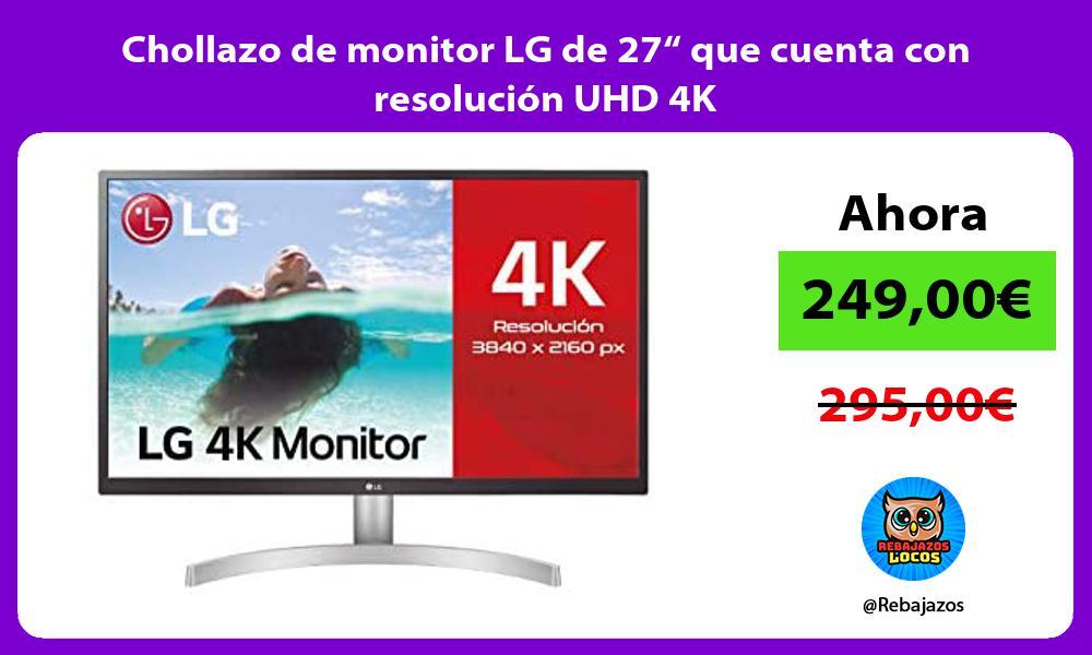 Chollazo de monitor LG de 27 que cuenta con resolucion UHD 4K