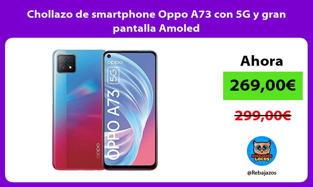 Chollazo de smartphone Oppo A73 con 5G y gran pantalla Amoled