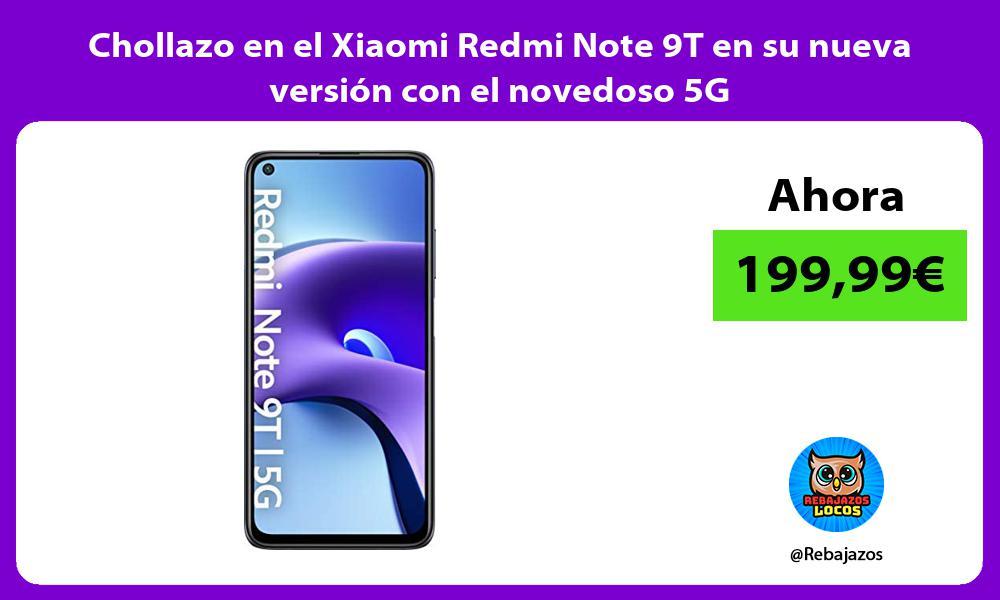 Chollazo en el Xiaomi Redmi Note 9T en su nueva version con el novedoso 5G