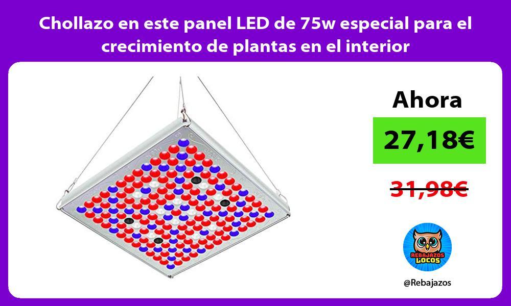 Chollazo en este panel LED de 75w especial para el crecimiento de plantas en el interior