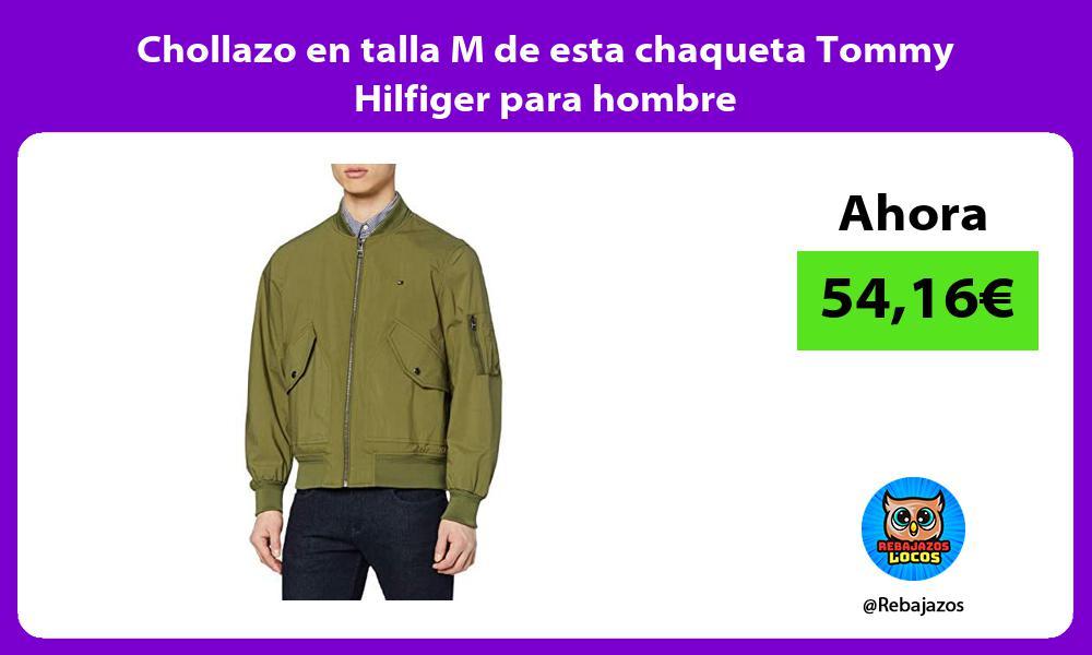 Chollazo en talla M de esta chaqueta Tommy Hilfiger para hombre