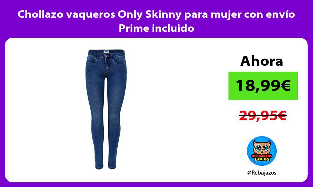 Chollazo vaqueros Only Skinny para mujer con envio Prime incluido