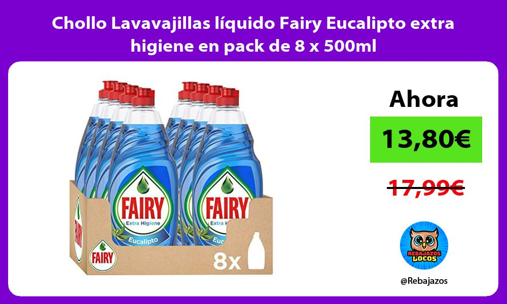 Chollo Lavavajillas liquido Fairy Eucalipto extra higiene en pack de 8 x 500ml