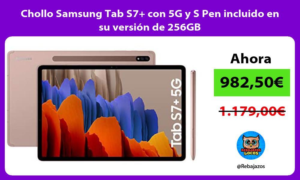 Chollo Samsung Tab S7 con 5G y S Pen incluido en su version de 256GB