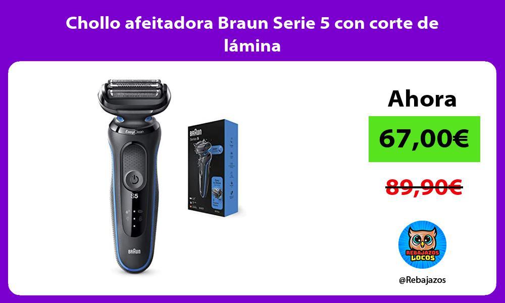 Chollo afeitadora Braun Serie 5 con corte de lamina