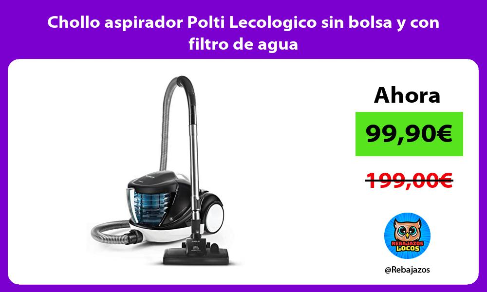 Chollo aspirador Polti Lecologico sin bolsa y con filtro de agua