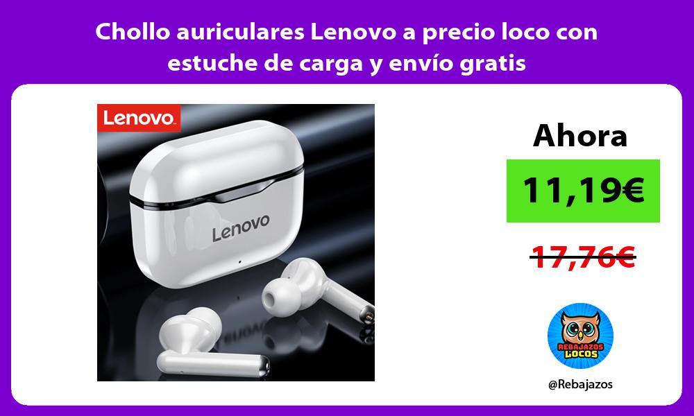 Chollo auriculares Lenovo a precio loco con estuche de carga y envio gratis