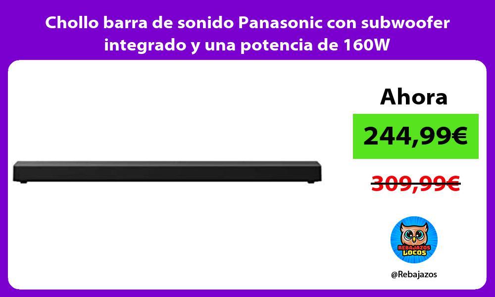 Chollo barra de sonido Panasonic con subwoofer integrado y una potencia de 160W