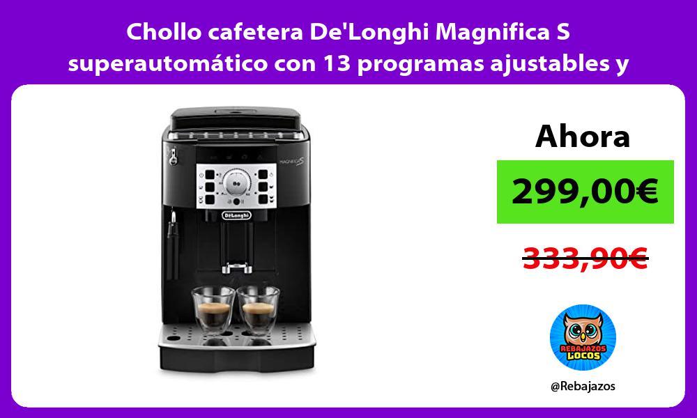 Chollo cafetera DeLonghi Magnifica S superautomatico con 13 programas ajustables y auto limpieza