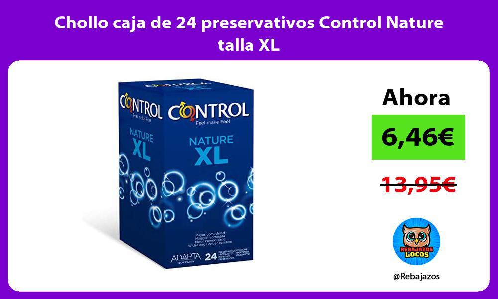 Chollo caja de 24 preservativos Control Nature talla XL