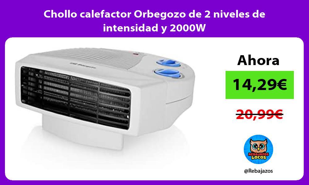 Chollo calefactor Orbegozo de 2 niveles de intensidad y 2000W