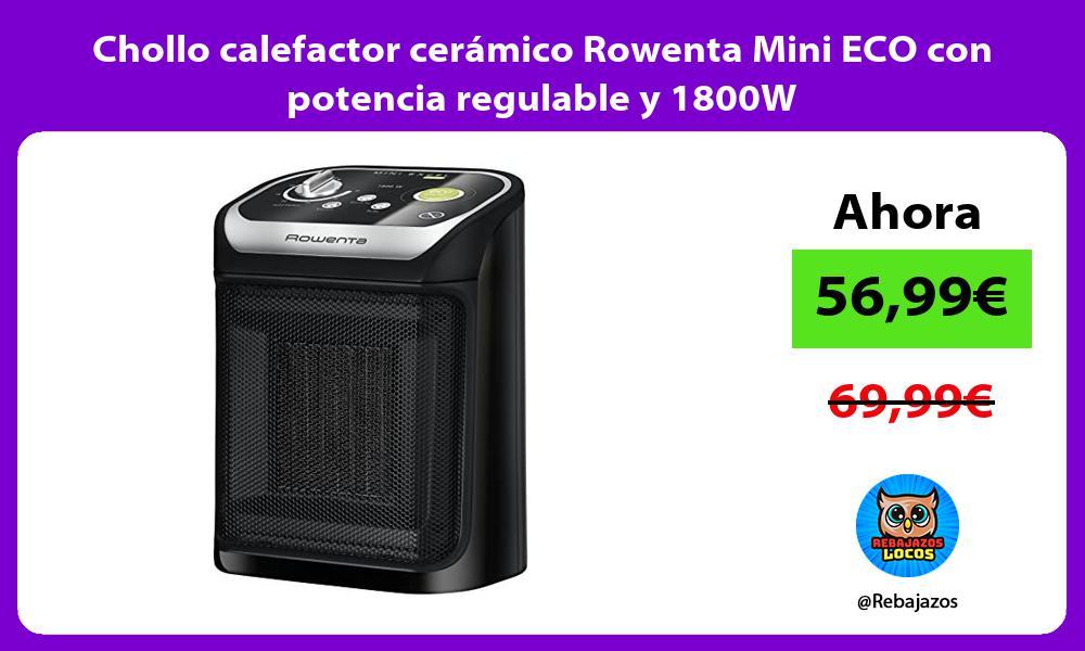 Chollo calefactor ceramico Rowenta Mini ECO con potencia regulable y 1800W