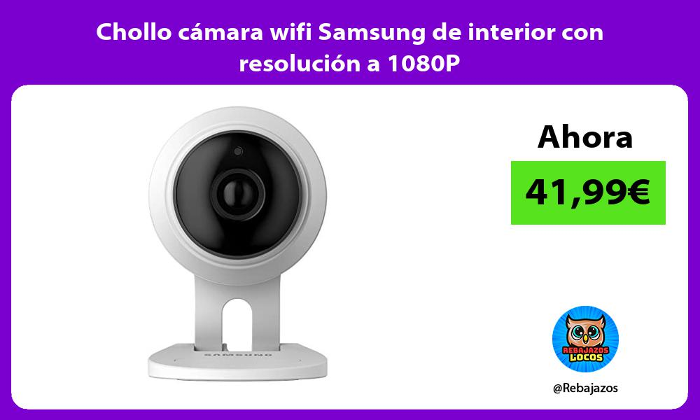 Chollo camara wifi Samsung de interior con resolucion a 1080P