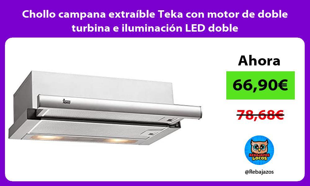 Chollo campana extraible Teka con motor de doble turbina e iluminacion LED doble