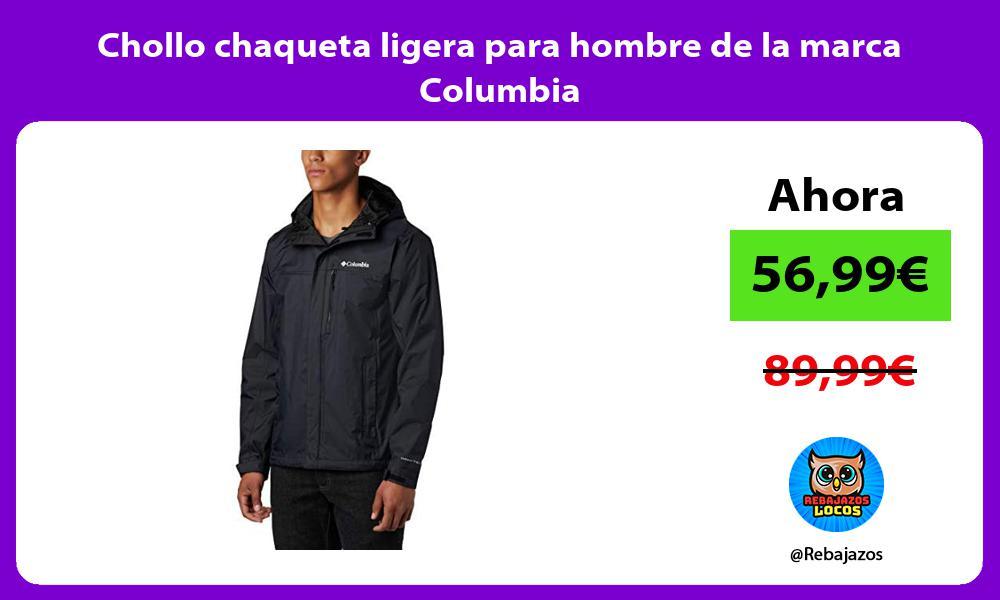 Chollo chaqueta ligera para hombre de la marca Columbia