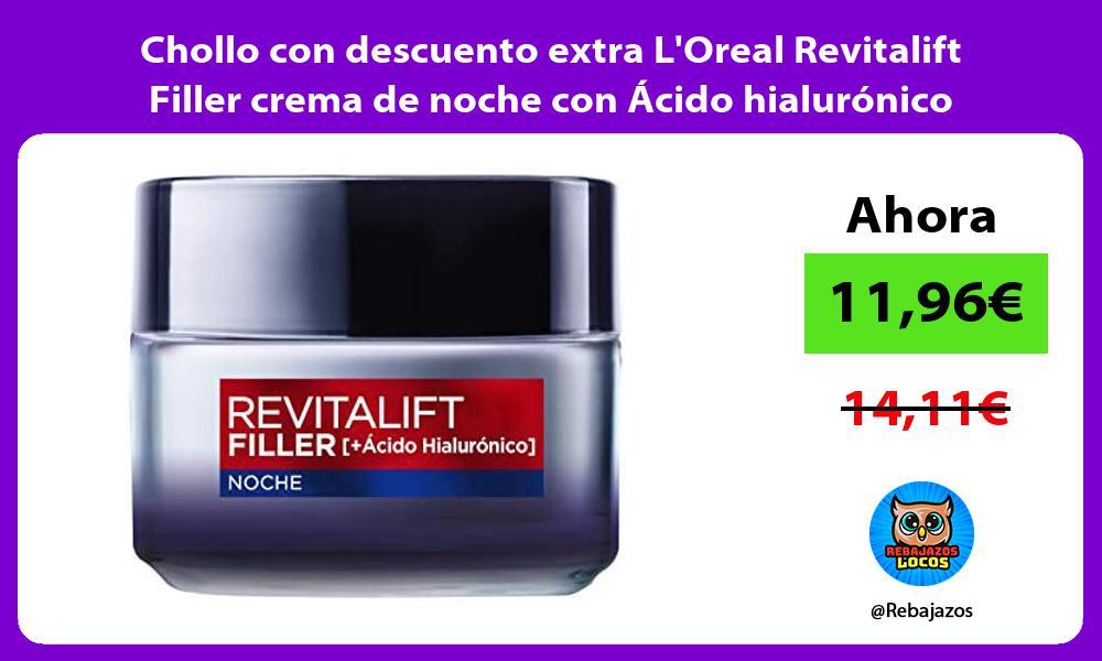 Chollo con descuento extra LOreal Revitalift Filler crema de noche con Acido hialuronico