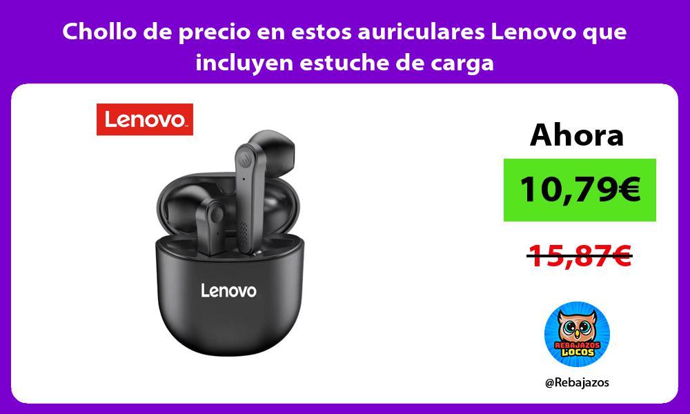 Chollo de precio en estos auriculares Lenovo que incluyen estuche de carga